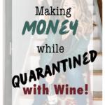 Making money while quarantined