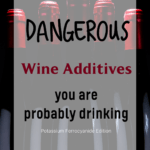 Dangerous Wine Additives you are probably drinking ferrocyanide