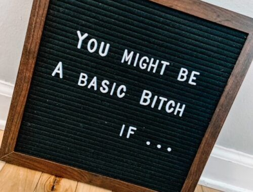 You might be a basic bitch if