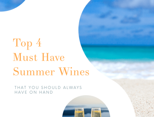 Top 4 Must Have Summer Wines